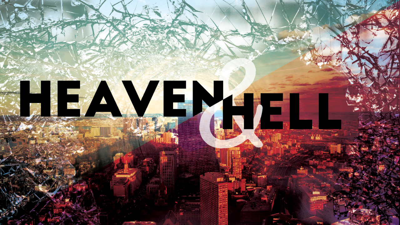 Heaven and Hell | Cru