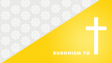 From Buddhism to Christianity
