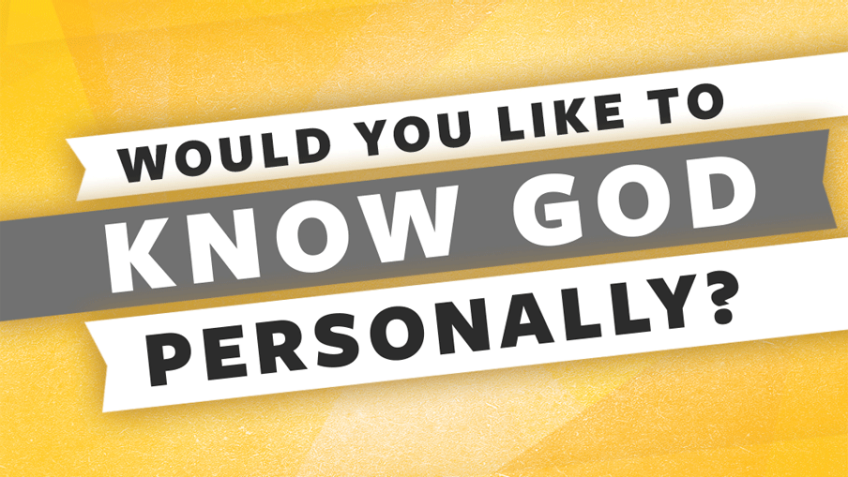 Would you like to know God personally?