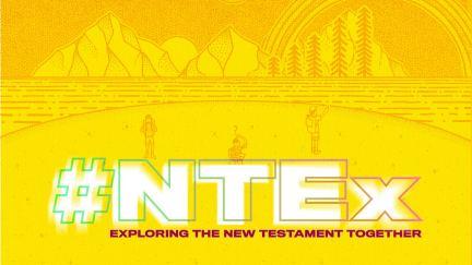 #NTEx: Exploring the New Testament Together