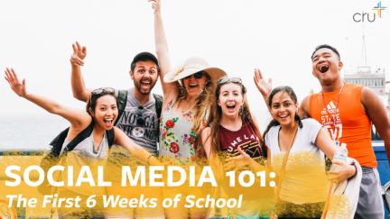 Social Media 101: The First 6 Weeks of School