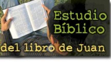 Estudio Bíblico del libro de Juan