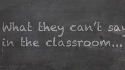 What They Can't Say in the Classroom
