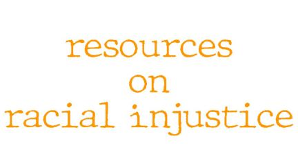 Resources on Racial Injustice
