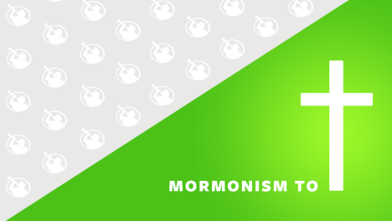 From Mormonism to Christianity