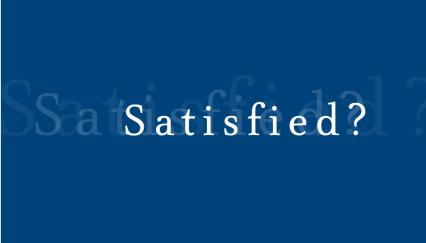 Satisfied?