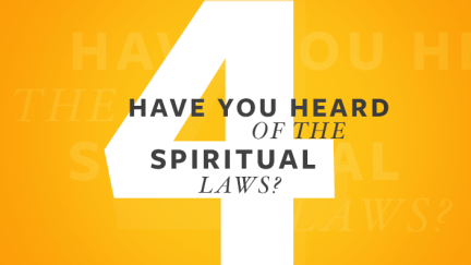 Have you heard of the 4 Spiritual Laws?